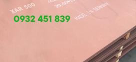 Báo giá thép tấm xar 500 / 450 / 400 chống mài mòn mới nhất 2021